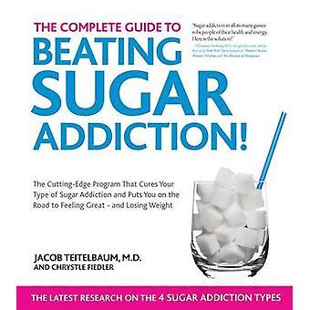 Den kompletta guiden till slog sockerberoende - den banbrytande Progr