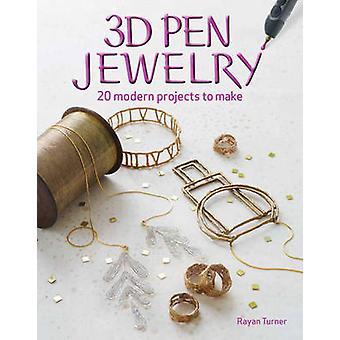 3D Pen sieraden - 20 sieraden projecten te maken met uw 3D Pen door Rayan