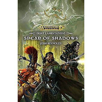 The Spear of Shadows by Josh Reynolds - 9781784966676 Book