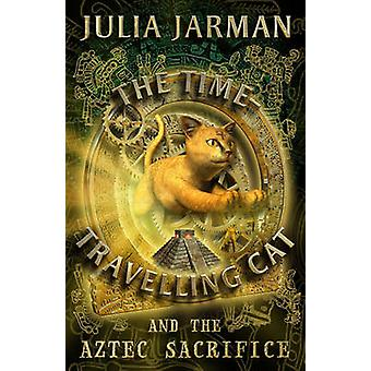 The Time-travelling Cat and the Aztec Sacrifice by Julia Jarman - 978
