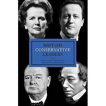 Brittiska konservativa ledare av Toby James - Charles Clarke - Tim Bal