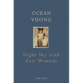Night Sky with Exit Wounds by Ocean Vuong - 9781911214519 Book