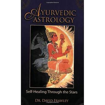 Ayurvedic Astrology: Self-Healing Through the Stars
