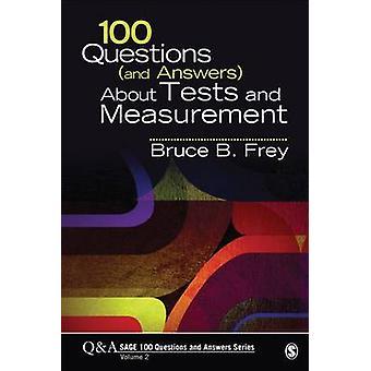 100 kysymyksiä (ja vastauksia) tietoja testeistä ja mittauksen Bruce B. F