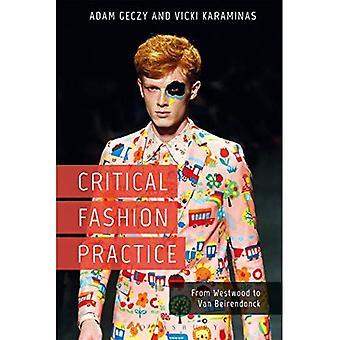 Kritischen Mode Praxis: Von Westwood, Van Beirendonck