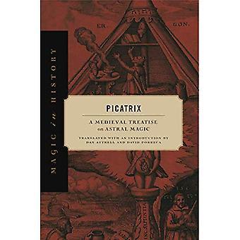 Picatrix: En middelalderlig afhandling om Astral Magic (Magic i historie)