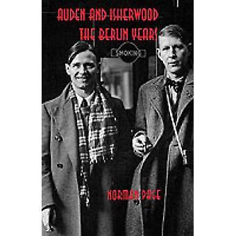 Auden et Isherwood les années de Berlin par Page & Norman