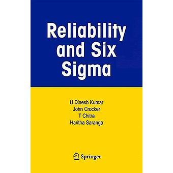 Reliability and Six SIGMA by Kumar & U. Dinesh