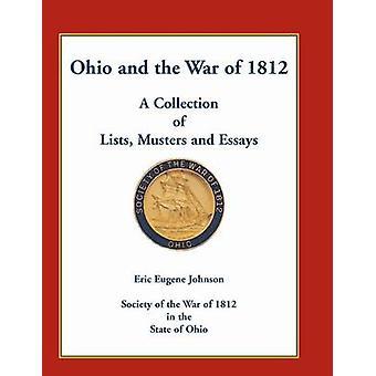 Ohio och kriga av 1812 en samling av listor mönstringar och essäer av Johnson & Eric Eugene