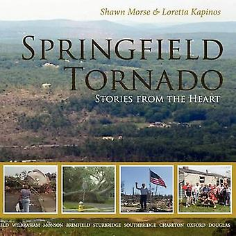 Springfield Tornado Stories From The Heart by Kapinos &  Loretta
