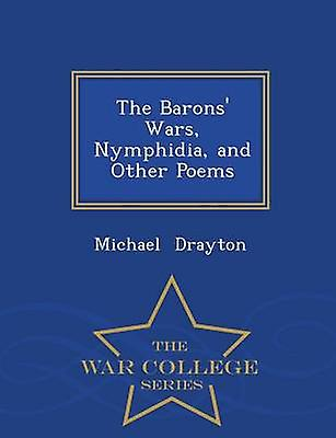 The Barons Wars Nymphidia and Other Poems  War College Series by Drayton & Michael