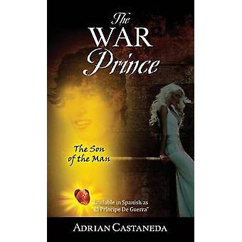 De oorlog Prins de zoon van de Man door Castaneda & Adrian