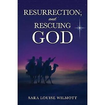 UPPSTÅNDELSEN och undsättning Gud genom WILMOTT & SARA LOUISE