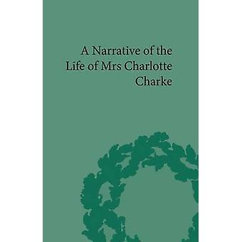 Narrative of the Life of Mrs Charlotte Charke by Rehder & Robert M