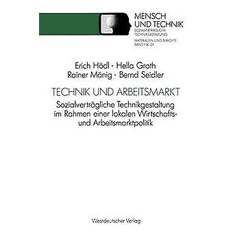 Technik Und Berufschancen Sozialvertrgliche Technikgestaltung Im Rahmen Einer hat Wirtschafts Und Arbeitsmarktpolitik von Hdl & Erich