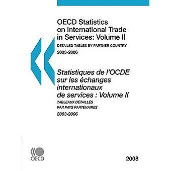 OESO-statistieken inzake de internationale handel in diensten 2008 Volume II gedetailleerde tabellen door partnerland door OESO Publishing
