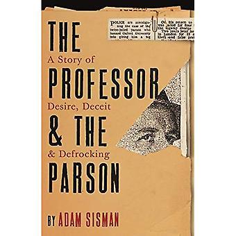 Der Professor und der Parson: Eine Geschichte von Sehnsucht, Betrug und Verfall