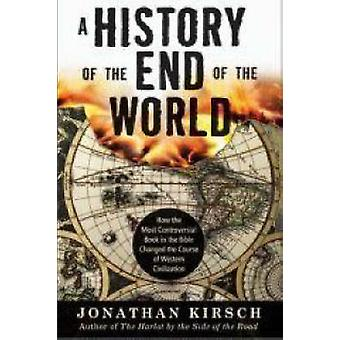 History of the End of the World - How the Most Controversial Book in t