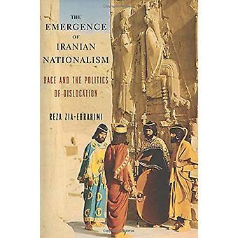 L'emergere del nazionalismo iraniano - Race and the Politics of Disloc