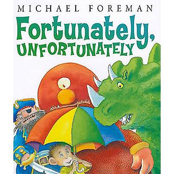 Fortunately - Unfortunately by Michael Foreman - 9780761374602 Book