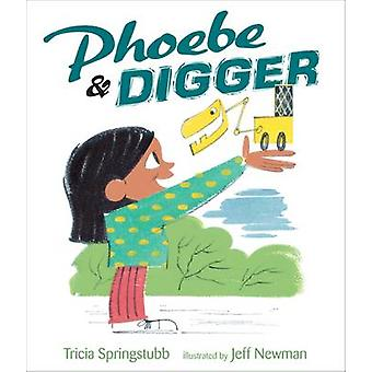 Phoebe and Digger by Tricia Springstubb - Jeff Newman - 9780763652814