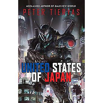 United States of Japan by Peter Tieryas - 9780857667229 Book