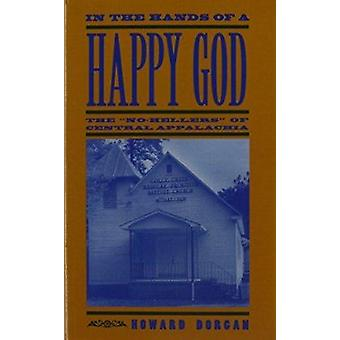 In the Hands of a Happy God - The  -No-Hellers - of Central Appalachia b