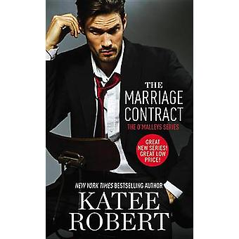 The Marriage Contract by Katee Robert - 9781455590476 Book