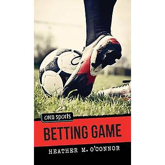 Betting Game by Heather O'Connor - 9781459809307 Book