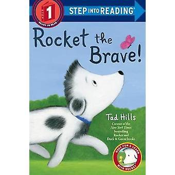 Rocket the Brave! by Rocket the Brave! - 9781524773472 Book