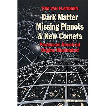 Dark Matter - Missing Planets and New Comets - Paradoxes Resolved - Or