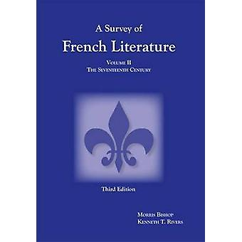 Survey of French Literature - The Seventeenth Century - Volume 2 - The S