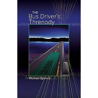 Bus Drivers Threnody by Michael Spence - 9781612481265 Book