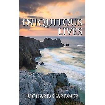 Iniquitous Lives by Iniquitous Lives - 9781781482216 Book
