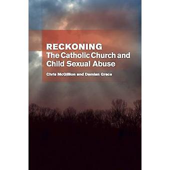 Reckoning - the Catholic Church and child sexual abuse - The Catholic C