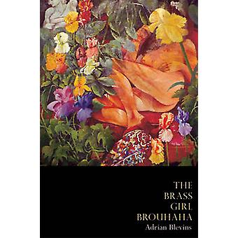 The Brass Girl Brouhaha by Adrian Blevins - 9781931337090 Book