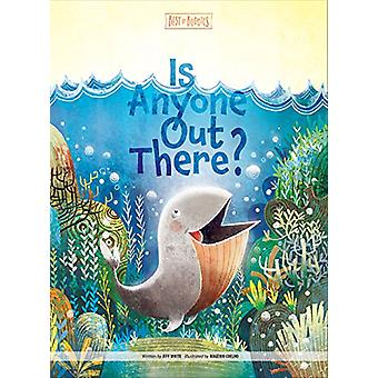 Is Anyone Out There? by Jeff White - 9781470748524 Book