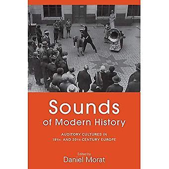 Sons de l'histoire moderne: auditifs Cultures dans l'Europe du 19e et 20e siècles