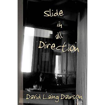 Slide in All Direction by Dawson & David Laing
