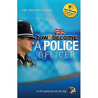 How To Become A Police Officer: The Insider's Guide (How2become)