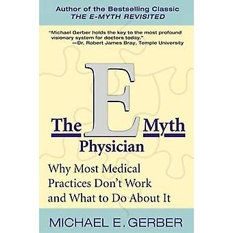 The EMyth Physician by Michael E. Gerber