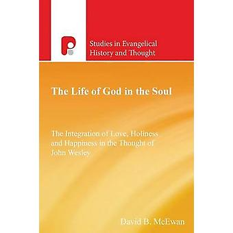 The Life of God in the Soul by McEwan & David B