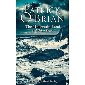 Uncertain Land and Other Poems by Patrick OBrian