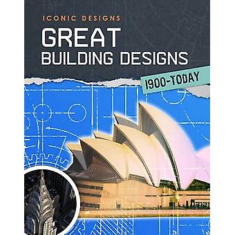 Great Building Designs 1900  Today by Ian Graham