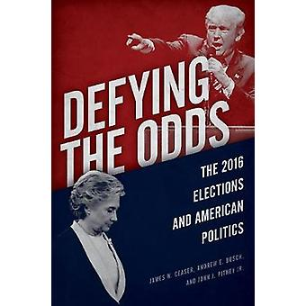 Defying the Odds by James W Ceaser