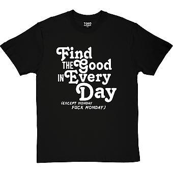 Encontre o bom em todos os dias (sem censura) Black Men 's T-Shirt