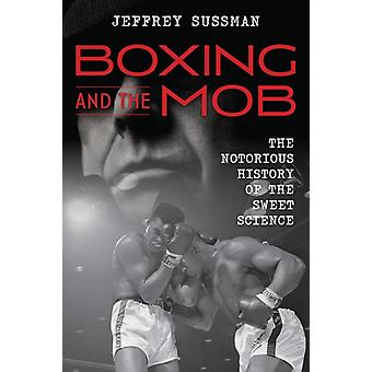 Boxing and the Mob by Sussman & Jeffrey