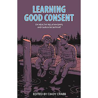 Learning Good Consent - On Healthy Relationships and Survivor Support