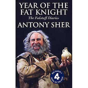Year of the Fat Knight Hardback  The Falstaff Diaries by Antony Sher