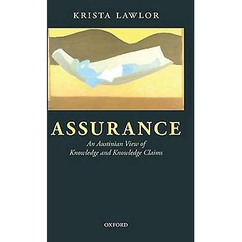 Assurance An Austinian View of Knowledge and Knowledge Claims by Lawlor & Krista